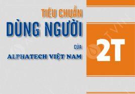 Tiêu chuẩn dùng người của Alphatech Việt Nam